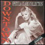 Downtown - The Petula Clark Collection released in the UK on PRT Records in 1988 (PYC 17)